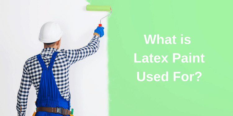 what is latex paint used for?
