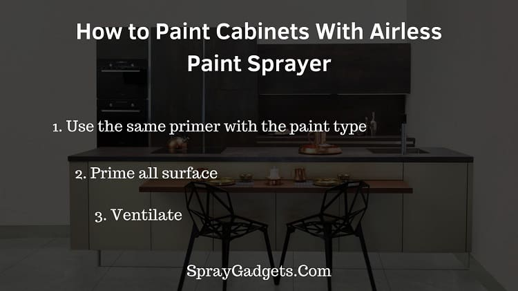 how to paint cabinets with airless paint sprayer
